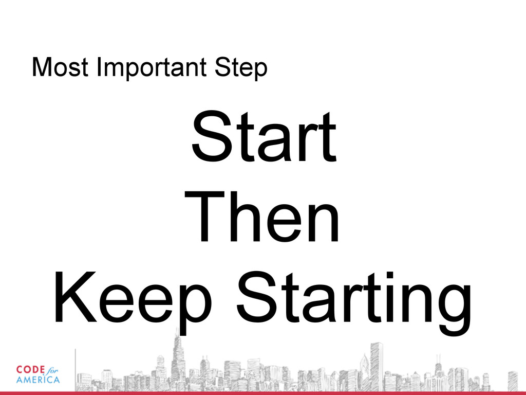 Most Important Step Start Then Keep Starting