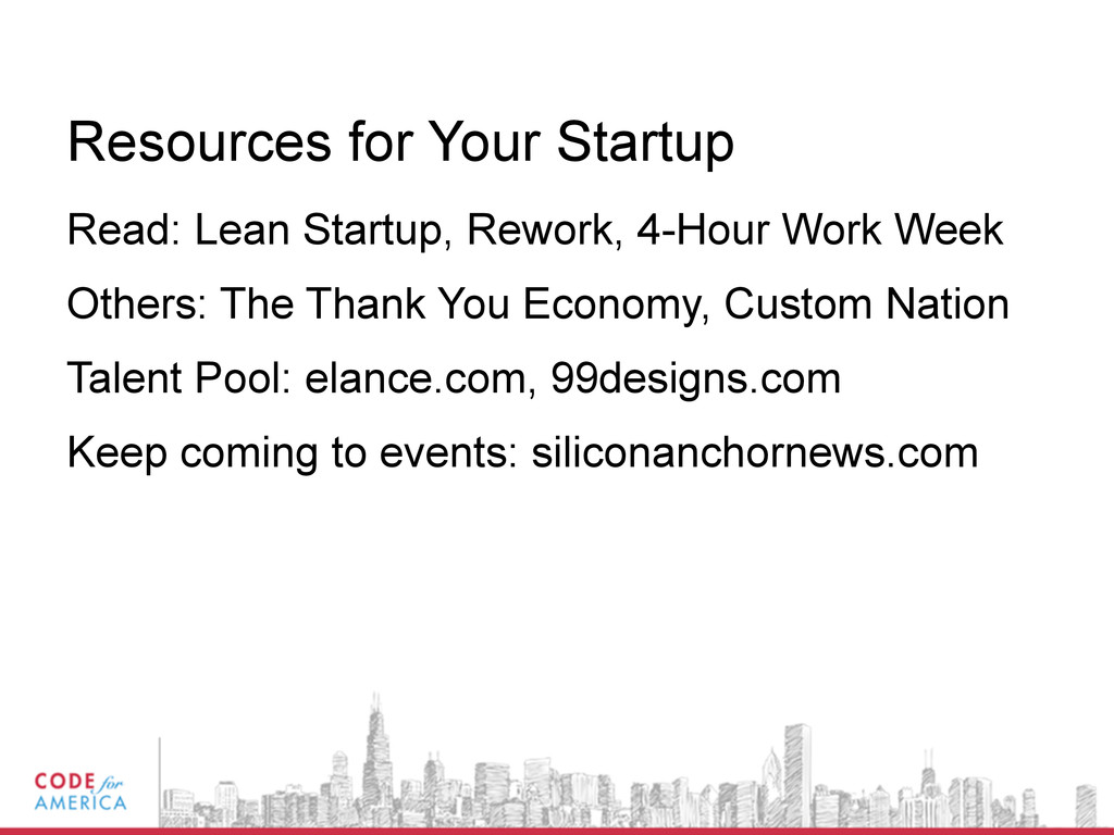 Resources for Your Startup Read: Lean Startup, ...
