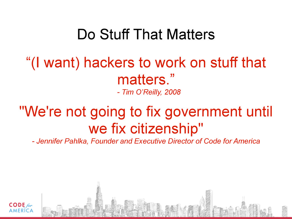 """""""(I want) hackers to work on stuff that matters..."""