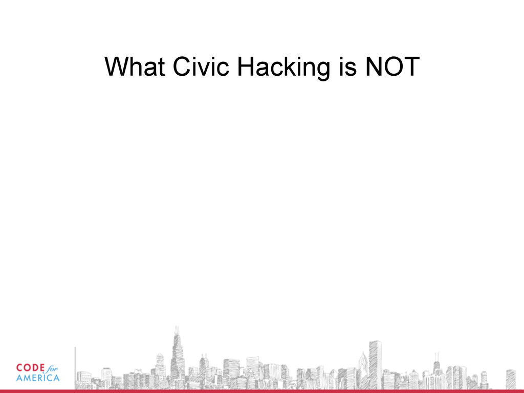 What Civic Hacking is NOT