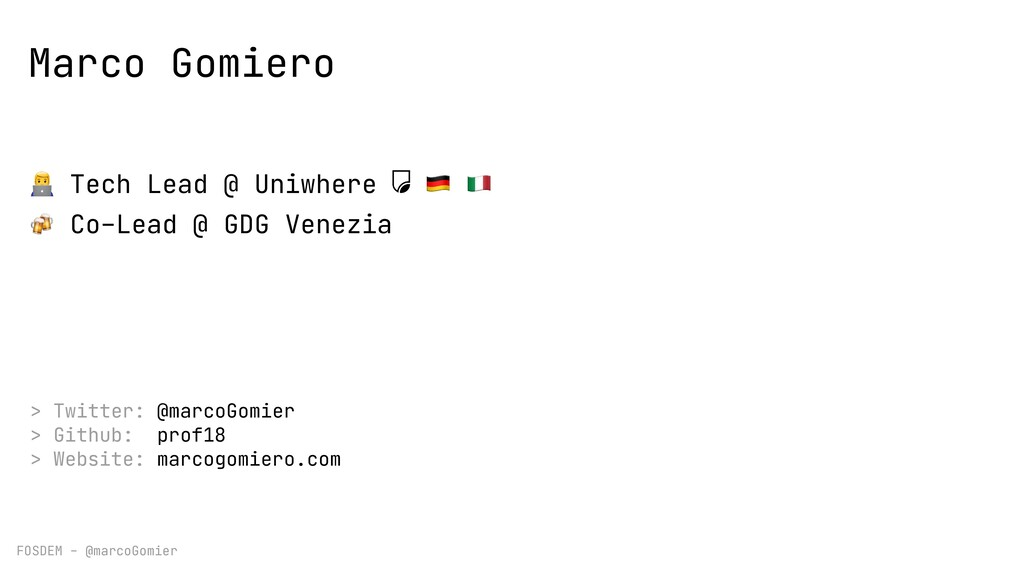 FOSDEM - @marcoGomier Marco Gomiero 👨💻 Tech Lea...