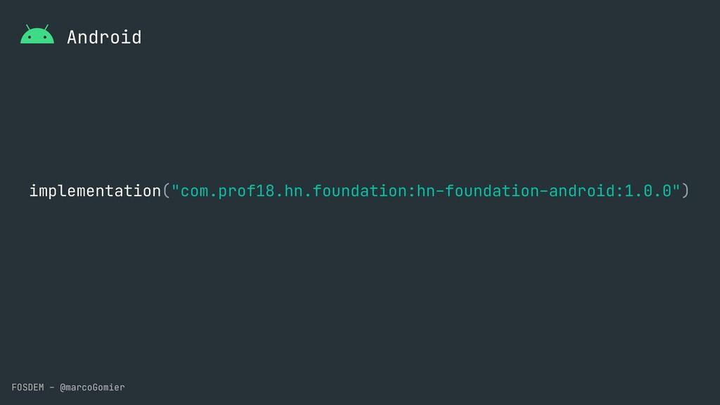 "FOSDEM - @marcoGomier Android implementation(""c..."