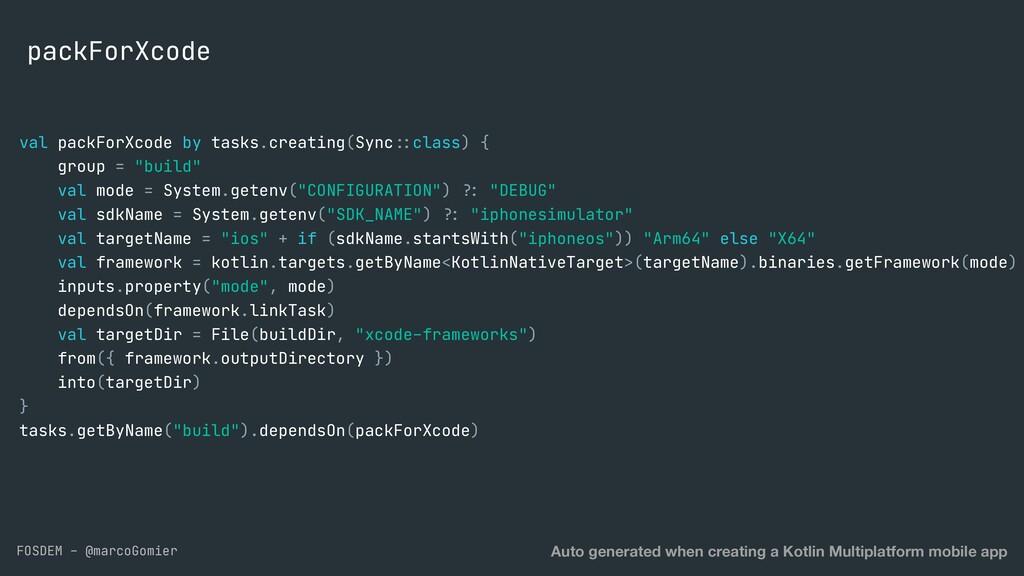 FOSDEM - @marcoGomier packForXcode val packForX...