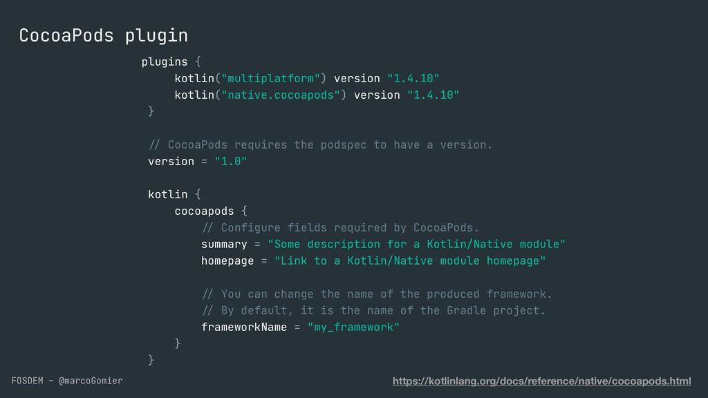 FOSDEM - @marcoGomier CocoaPods plugin plugins ...