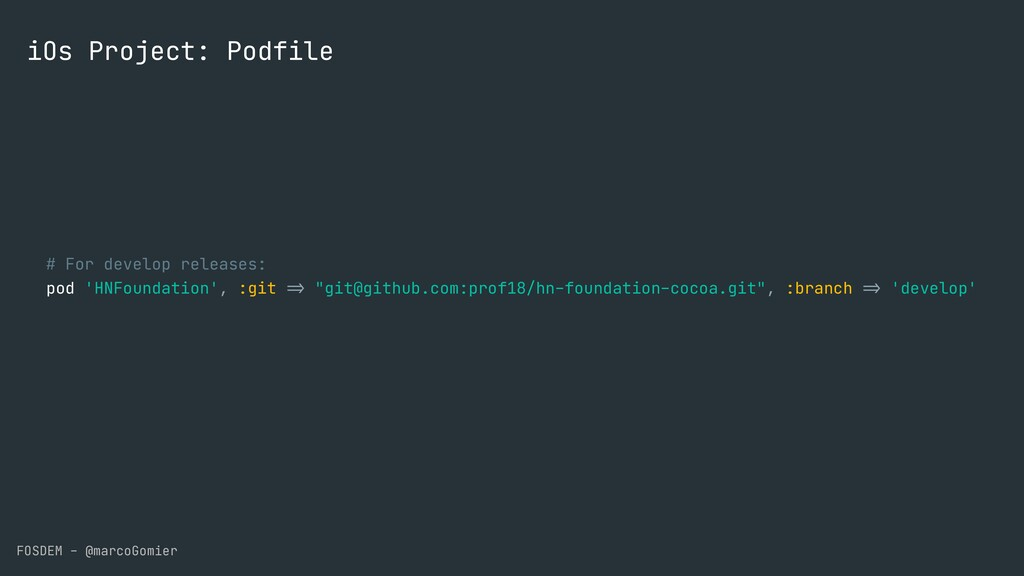 FOSDEM - @marcoGomier iOs Project: Podfile # Fo...