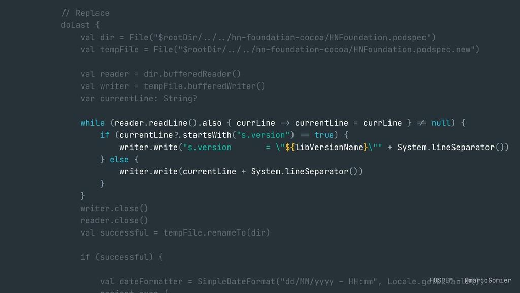 FOSDEM - @marcoGomier // Replace  doLast {  val...