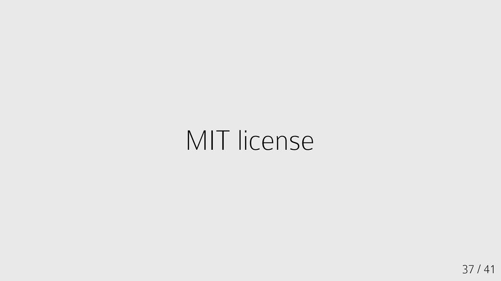 37 / 41 MIT license MIT license