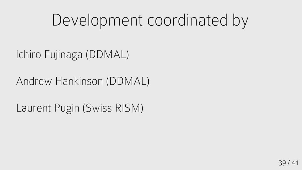 39 / 41 Development coordinated by Development ...