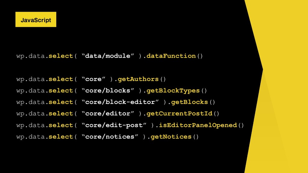 "wp.data.select( ""data/module"" ).dataFunction() ..."