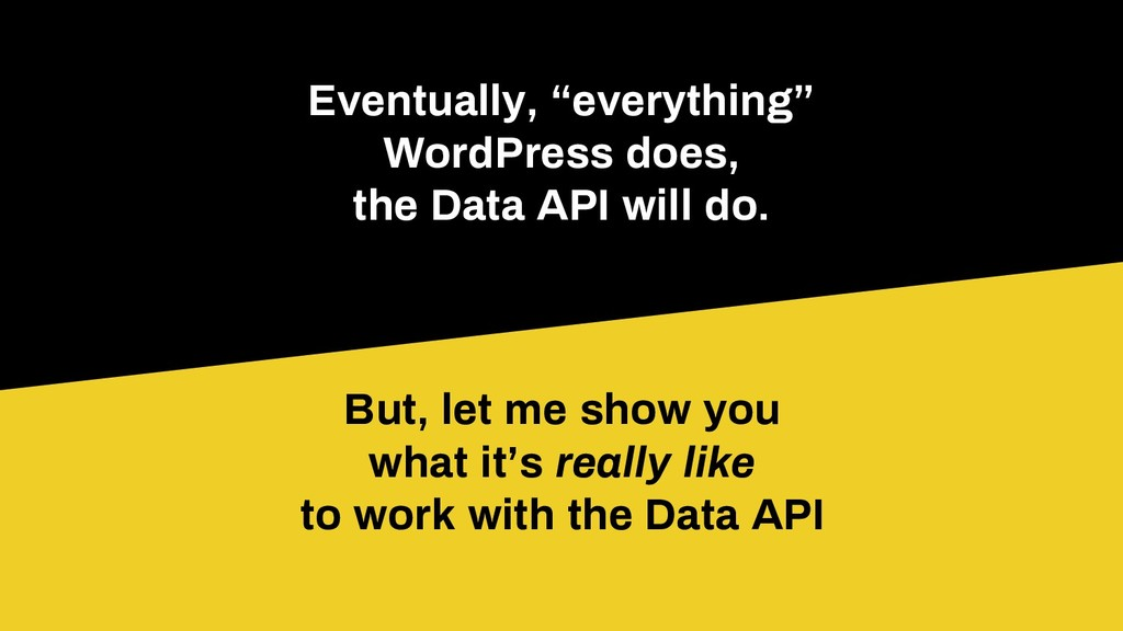 "Eventually, ""everything"" WordPress does, the Da..."