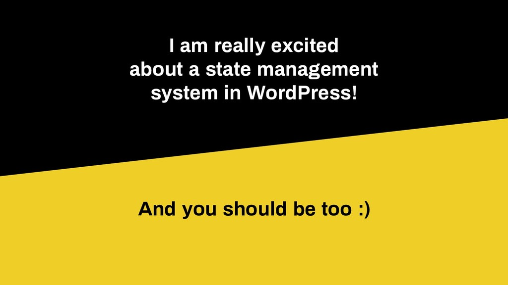 I am really excited about a state management sy...
