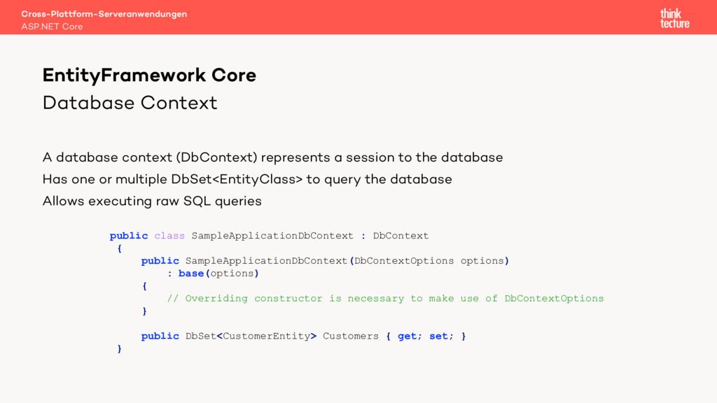 Database Context A database context (DbContext)...