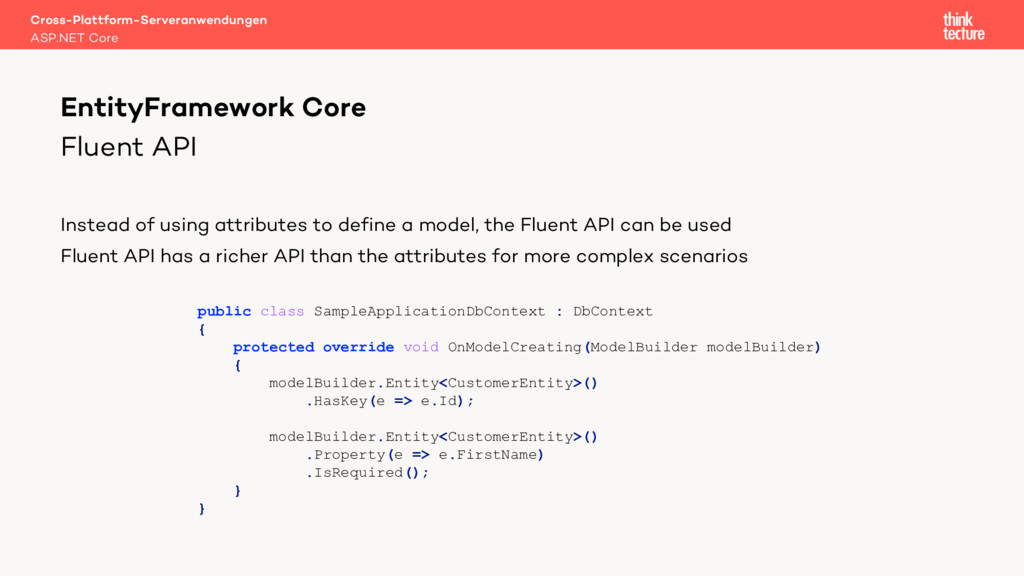 Fluent API Instead of using attributes to defin...