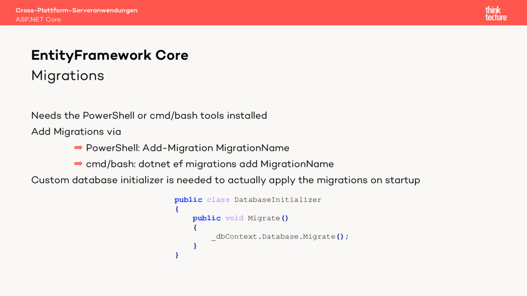 Migrations Needs the PowerShell or cmd/bash too...
