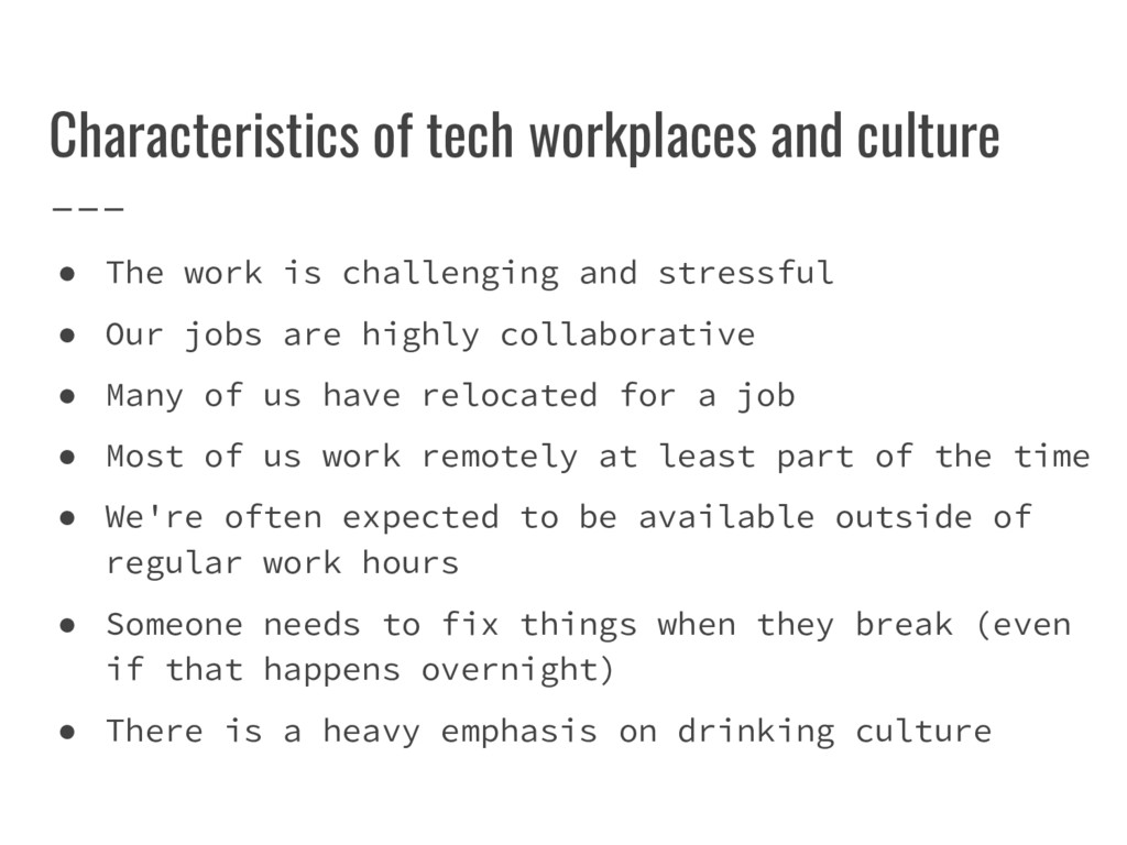 Characteristics of tech workplaces and culture ...