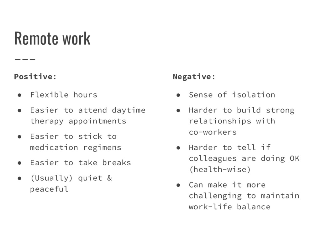 Remote work Positive: ● Flexible hours ● Easier...