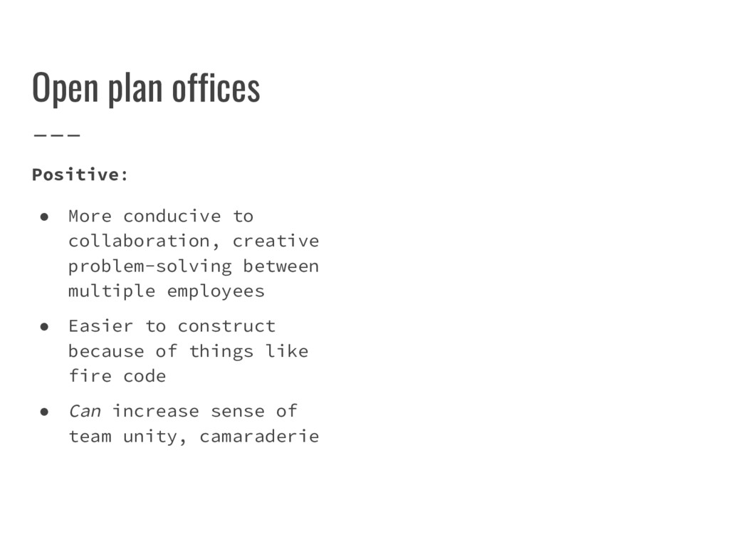 Open plan offices Positive: ● More conducive to...
