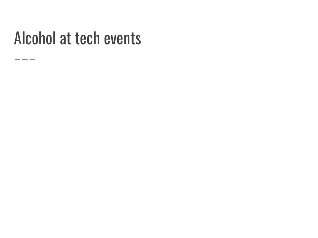Alcohol at tech events