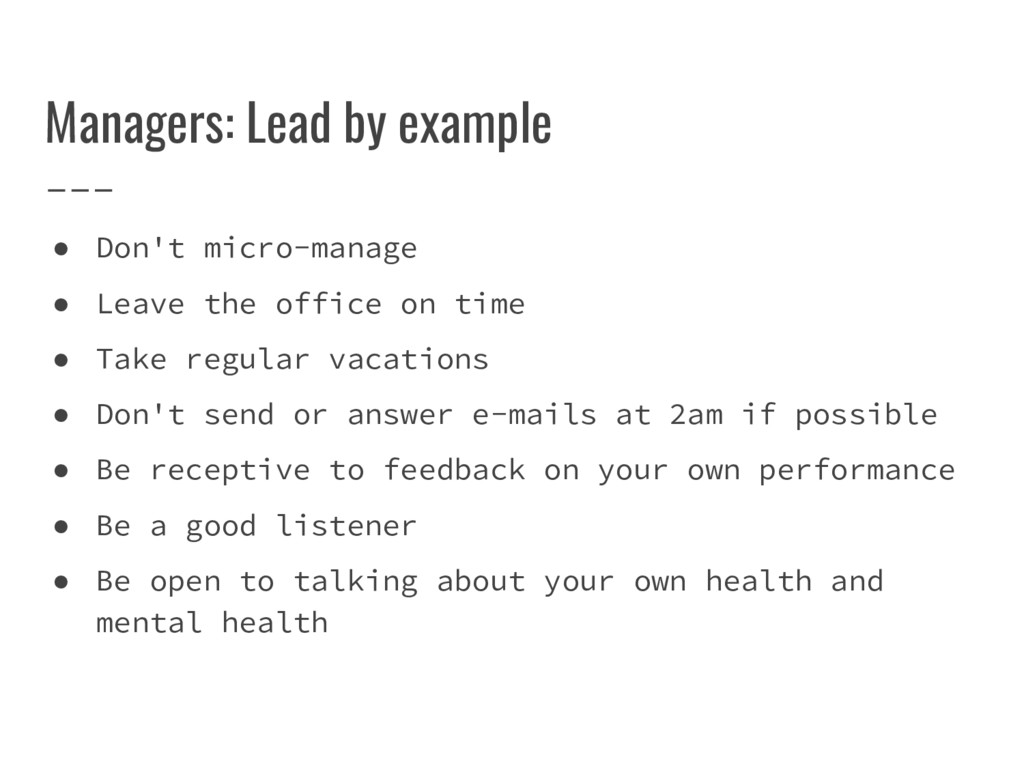 Managers: Lead by example ● Don't micro-manage ...