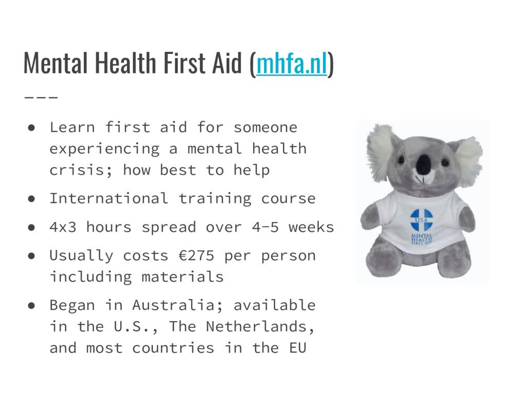 Mental Health First Aid (mhfa.nl) ● Learn first...
