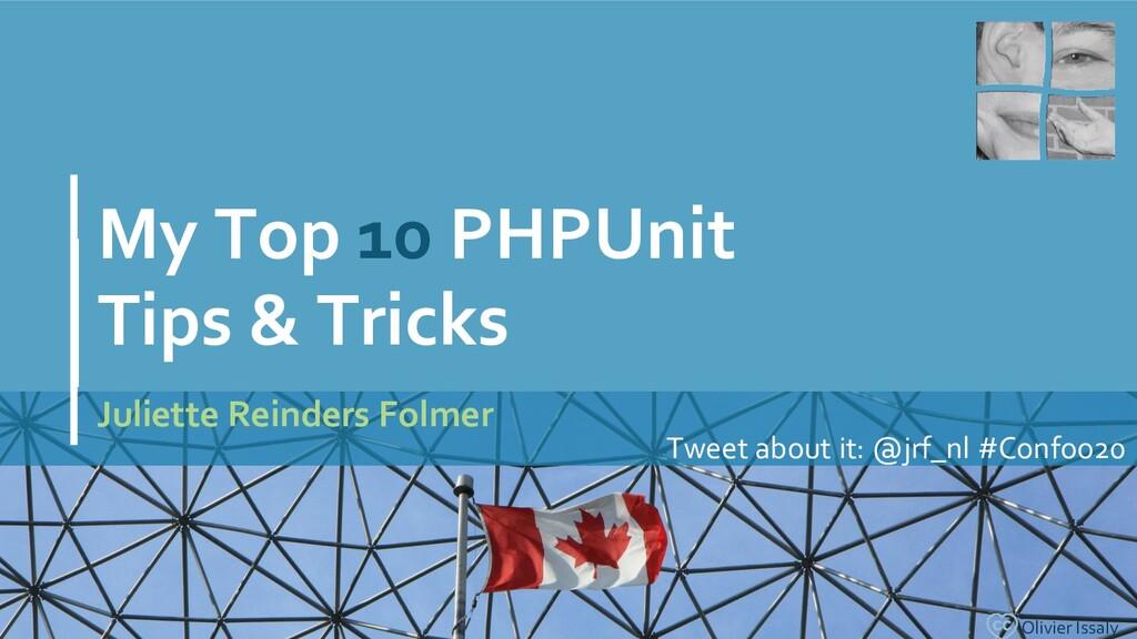 My Top 10 PHPUnit Tips & Tricks Juliette Reinde...