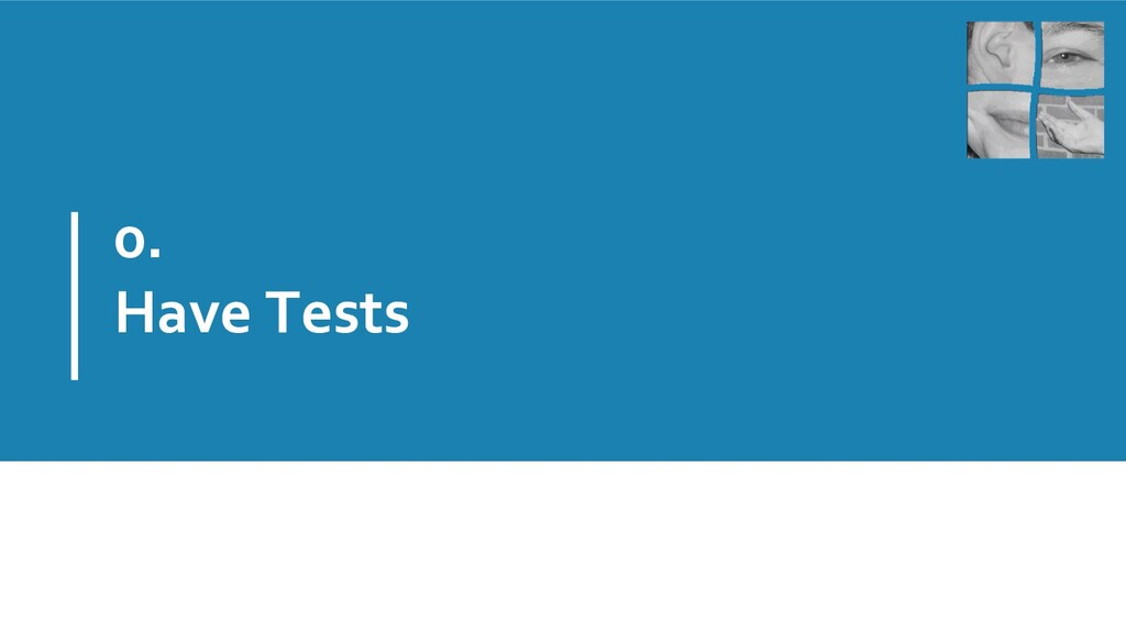 0. Have Tests