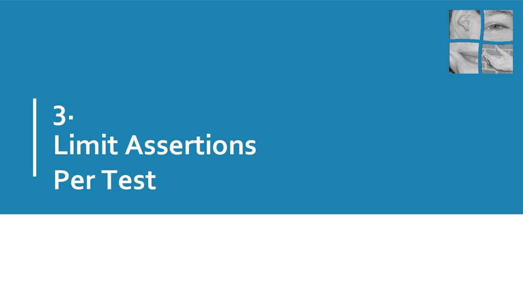 3. Limit Assertions Per Test