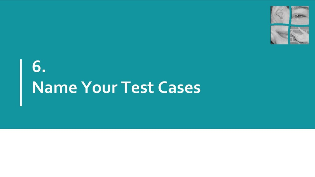 6. Name Your Test Cases