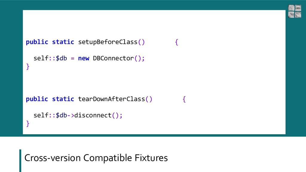 Cross-version Compatible Fixtures public static...