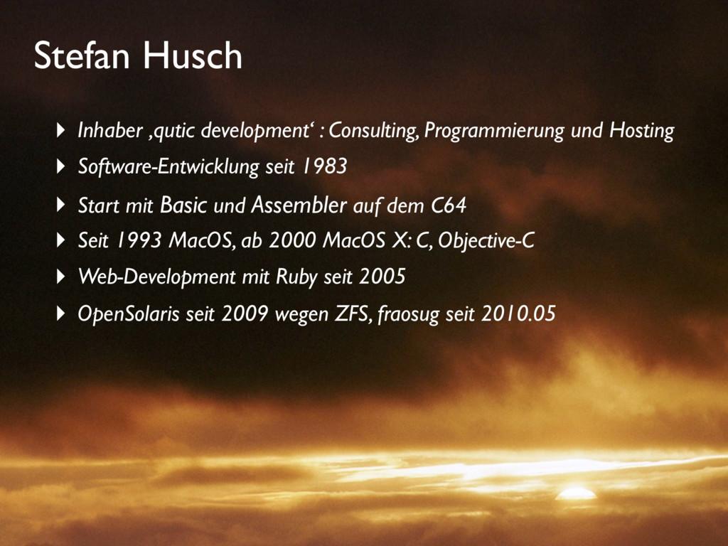 Stefan Husch ‣ Inhaber 'qutic development' : Co...