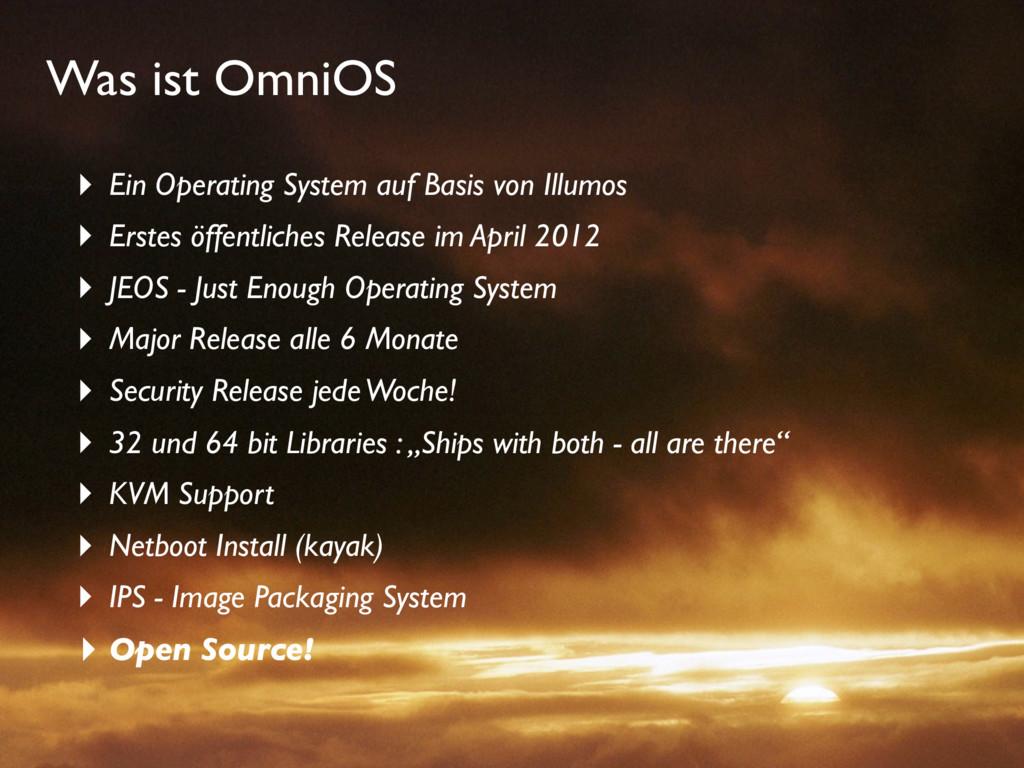 Was ist OmniOS ‣ Ein Operating System auf Basis...