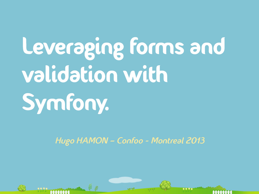 Leveraging forms and validation with Symfony. H...