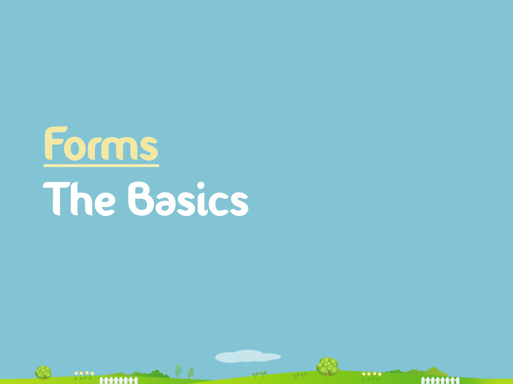 Forms The Basics
