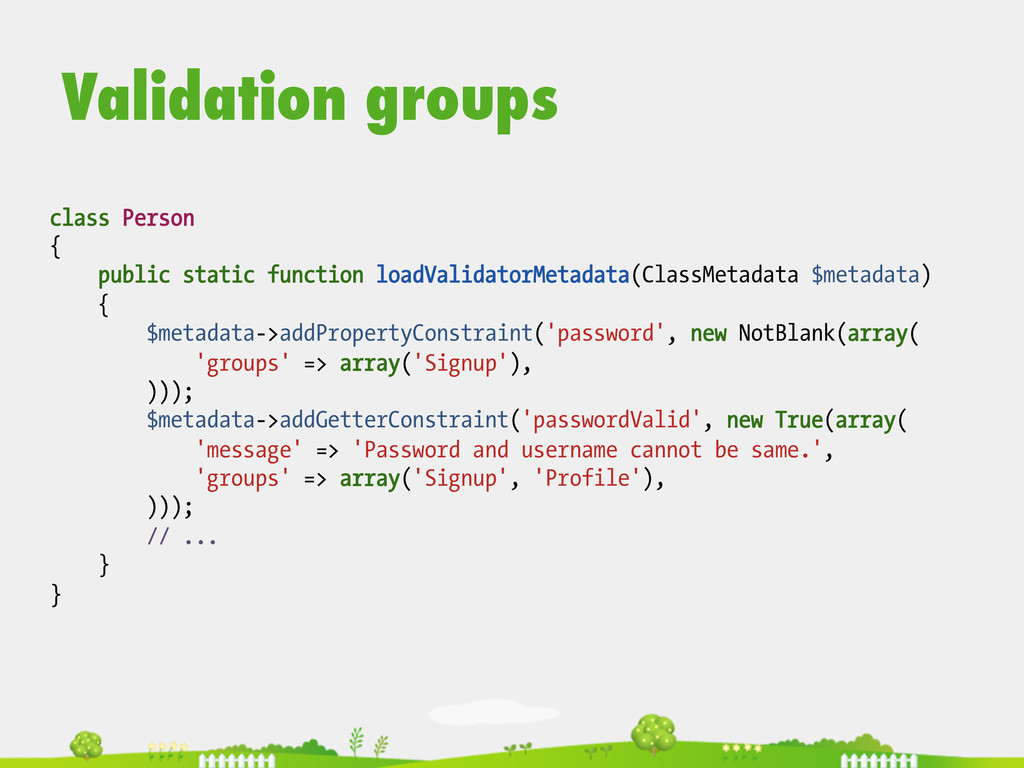 Validation groups class Person { public static ...