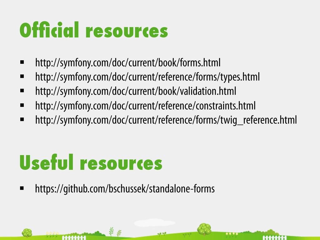 Official resources § http://symfony.com/doc/cu...