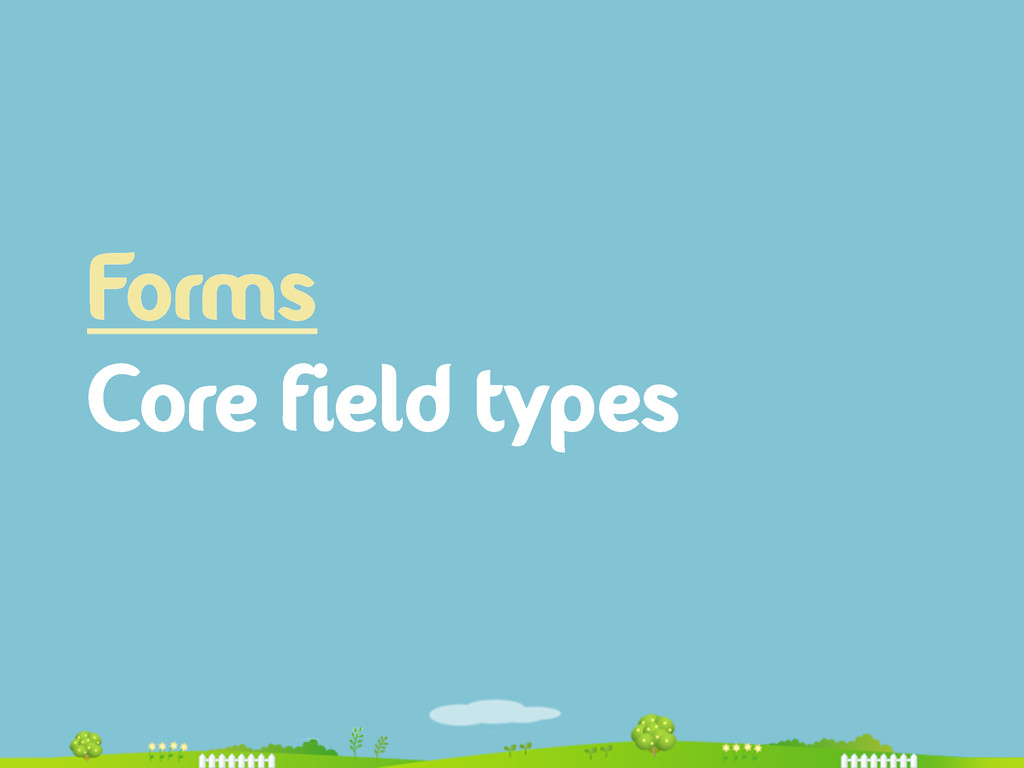 Forms Core field types
