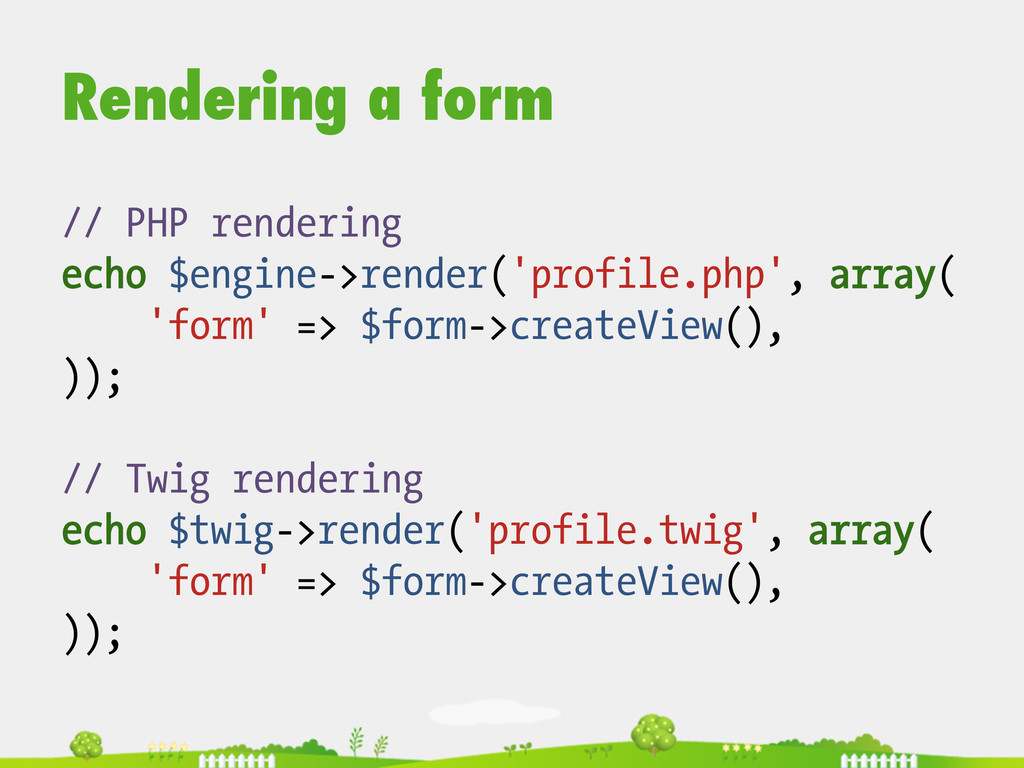 Rendering a form // PHP rendering echo $engine-...