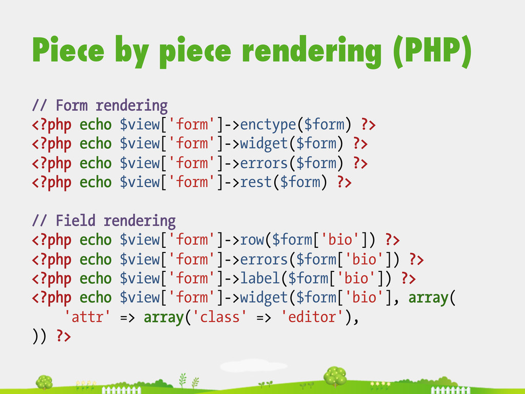 // Form rendering <?php echo $view['form']->enc...