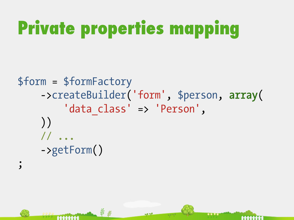 Private properties mapping $form = $formFactory...
