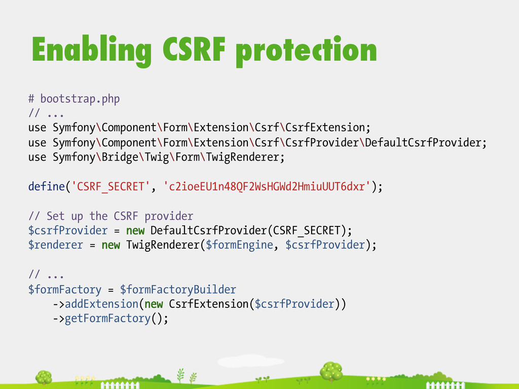 Enabling CSRF protection # bootstrap.php // ......
