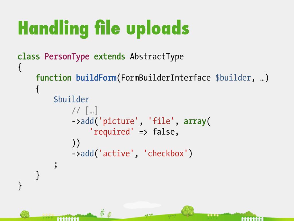 Handling file uploads class PersonType extends A...