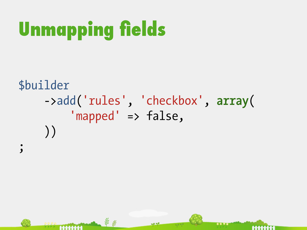 Unmapping fields $builder ->add('rules', 'checkb...