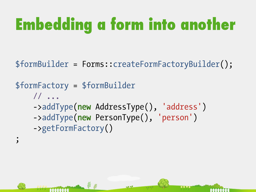 Embedding a form into another $formBuilder = Fo...