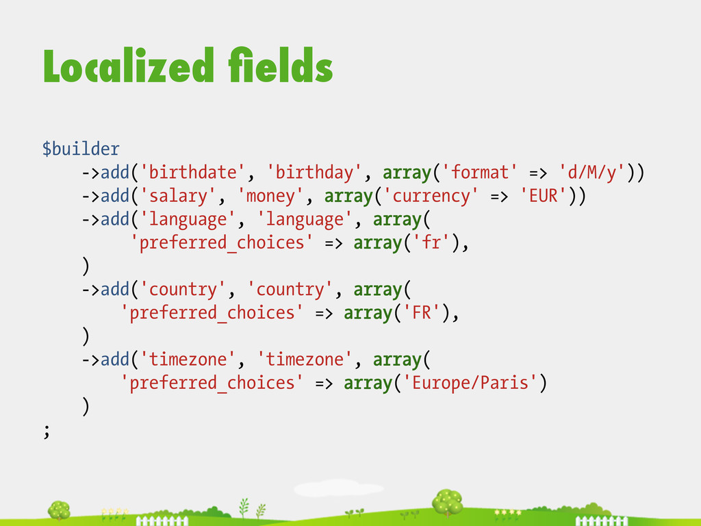 $builder ->add('birthdate', 'birthday', array('...