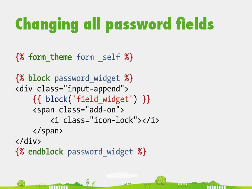 {% form_theme form _self %} {% block password_w...