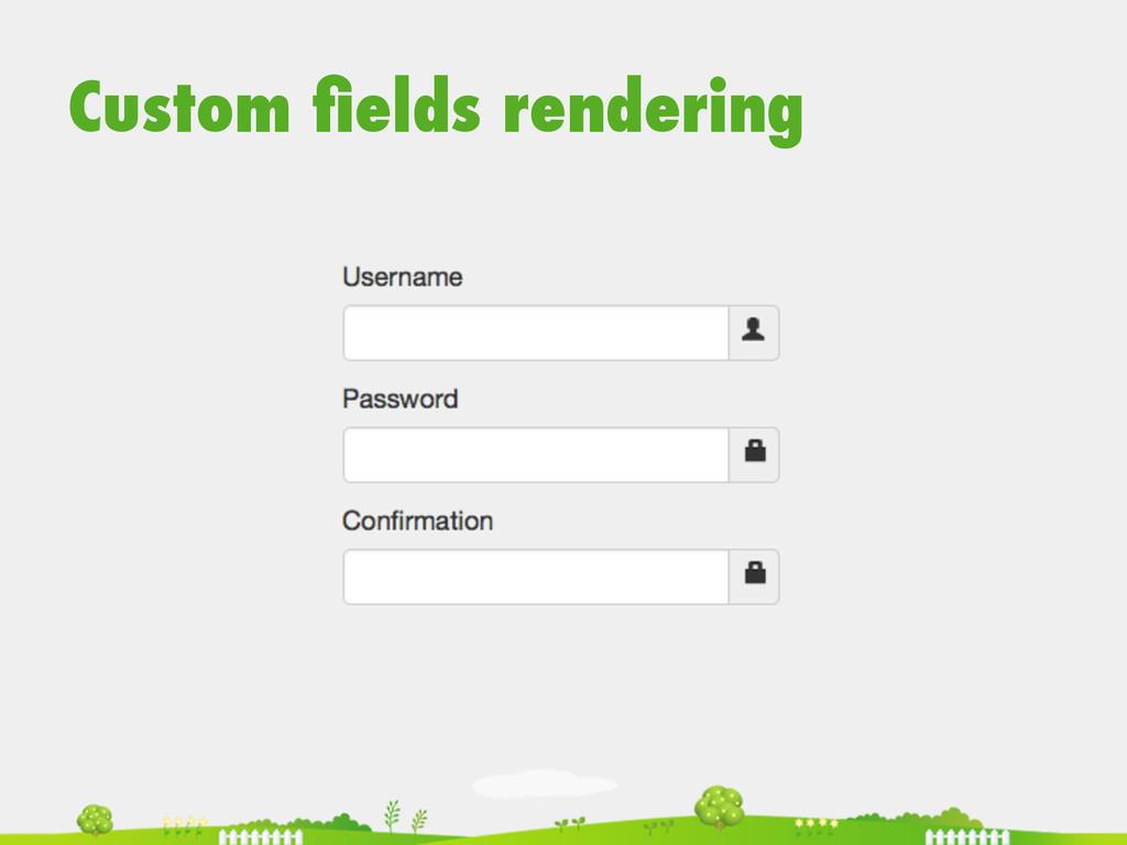 Custom fields rendering