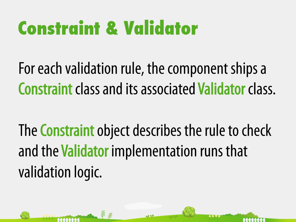 Constraint & Validator For each validation rule...