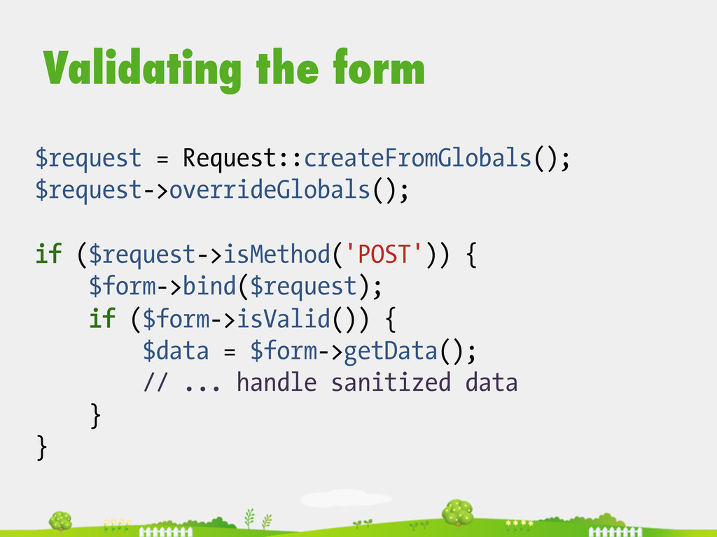 Validating the form $request = Request::createF...