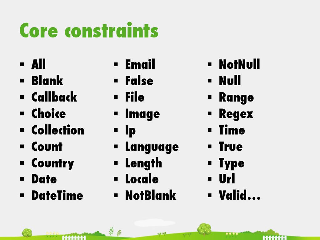 Core constraints § All § Blank § Callback...