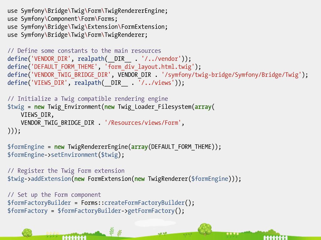use Symfony\Bridge\Twig\Form\TwigRendererEngine...